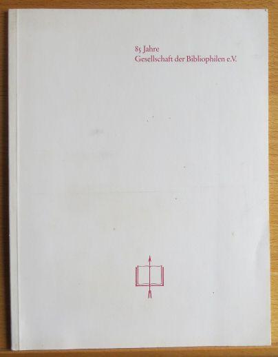 Fünfundachtzig (85) Jahre Gesellschaft der Bibliophilen e.V.
