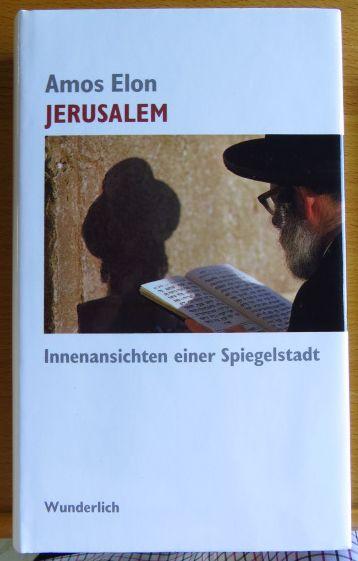Jerusalem : Innenansichten einer Spiegelstadt. Dt. von Irene Rumler 1. Aufl.
