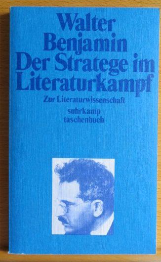 Der Stratege im Literaturkampf : zur Literaturwiss. Hrsg. von Hella Tiedemann-Bartels, suhrkamp-taschenbücher ; 176 1. Aufl.