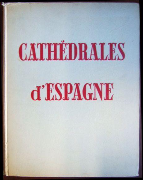 Cathedrales d´Espagne. Preface et notices par José M. Pita Andrade.