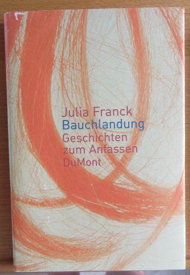 Bauchlandung : Geschichten zum Anfassen. 2. Aufl.