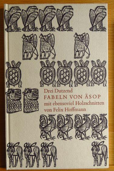 Drei Dutzend Fabeln. Äsop. Mit ebensoviel Holzschnitten von Felix Hoffmann. [Bearb.: Victor Zobel u. Felix Hoffmann]