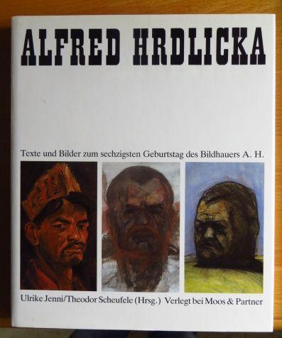 Alfred Hrdlicka : Texte u. Bilder zum 60. Geburtstag d. Bildhauers A. H. hrsg. von Ulrike Jenni u. Theodor Scheufele Normalausg.