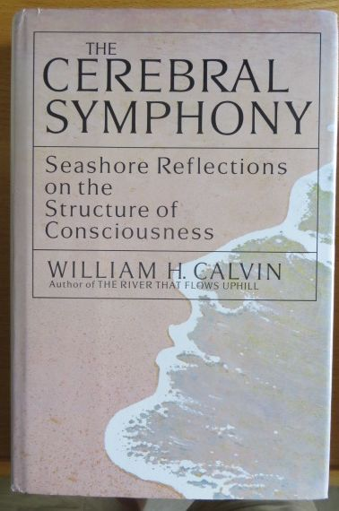 The Cerebral Symphony: Seashore Reflections on the Structure of Consciousness