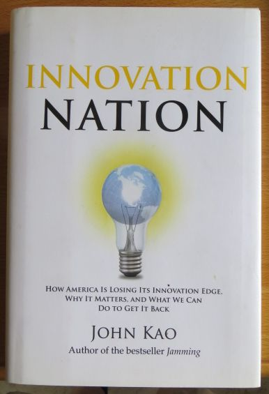 Innovation Nation: How America Is Losing Its Innovation Edge, Why It Matters, and What We Can Do to Get It Back Auflage: 1