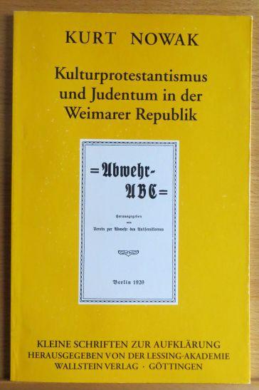 Kulturprotestantismus und Judentum in der Weimarer Republik. Lessing-Akademie Wolfenbüttel, Kleine Schriften zur Aufklärung ; 4