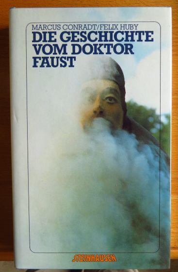 Die Geschichte von Doktor Faust. Marcus Conradt ; Felix Huby