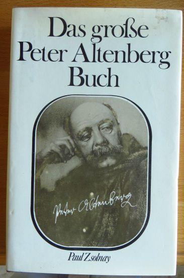 Das grosse Peter-Altenberg-Buch. hrsg. u. mit e. Nachw. vers. von Werner J. Schweiger