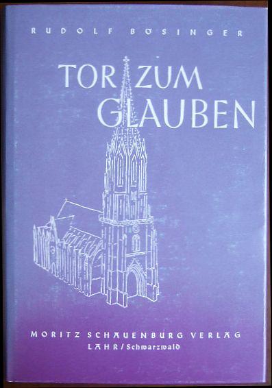 Tor zum Glauben : Für junge u. alte Konfirmanden. 3. Aufl.