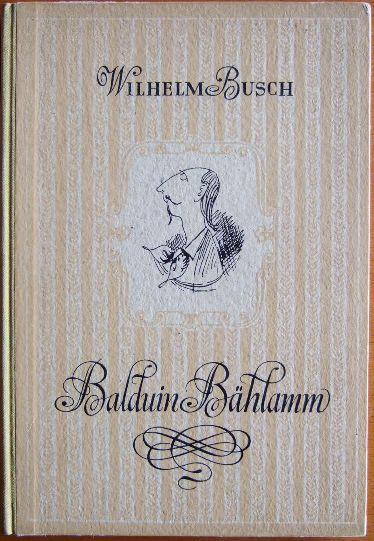 Balduin Bählamm, der verhinderte Dichter. 116. - 120. Aufl.