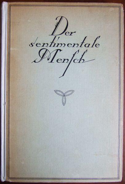 Der sentimentale Mensch. Gesehen aus der Welt holländischer und deutscher Mystiker im 18. Jahrhundert von...