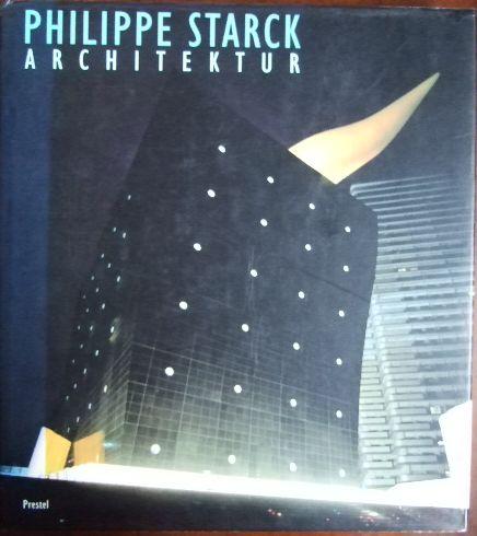 Starck, Philippe und Franco [Mitarb.] Bertoni: Architektur. Philippe Starck. Franco Bertoni. [Übers. aus dem Ital.: Anton Ebner]