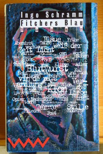 Schramm, Ingo: Fitchers Blau : poetischer Roman.