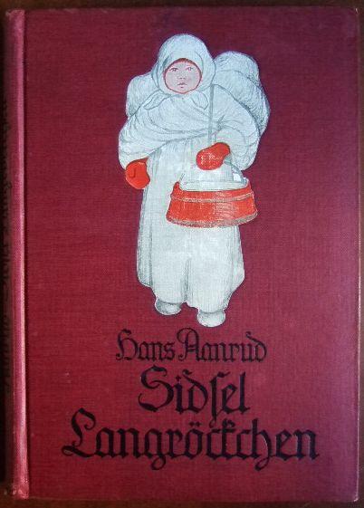 Sidsel Langröckchen : Erzählg. [Zeichngn: A. Michaelis] 8. Aufl.