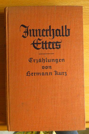 Innerhalb Etters : Erzählgn. Hermann Kurz. Ausgew. u. mit e. Einl. vers. von Isolde Kurz