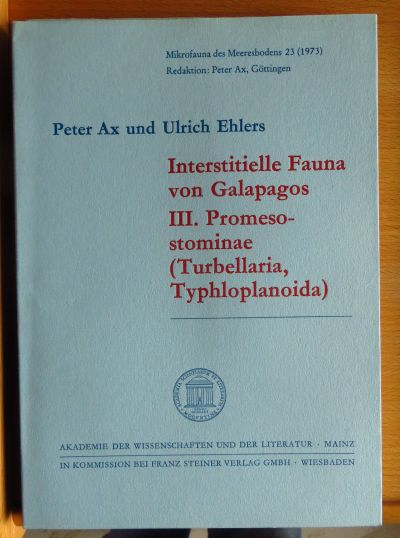Ax, Peter und Ulrich Ehlers: Interstitielle Fauna von Galapagos III. Promesostominae (Turbellaria, Typhoplanoida). Mikrofauna des Meeresbodens ; 23.