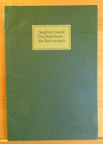 Das Buch heute - das Buch morgen : Vortrag beim Festakt d. Gutenberg-Preises Mainz, 21. Juni 1980. Gutenberg-Gesellschaft: Kleiner Druck der Gutenberg-Gesellschaft ; Nr. 106