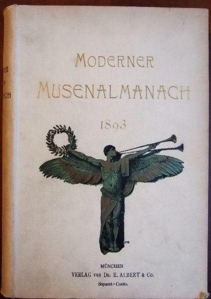 Bierbaum, Otto Julius: Moderner Musen-Almanach auf das Jahr 1893 hrsg. von Otto Julius Bierbaum. Ein Sammelbuch deutscher Kunst.