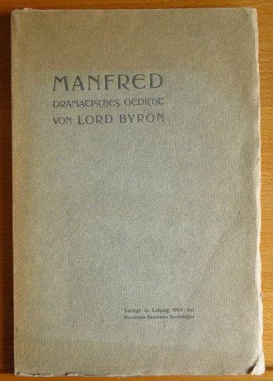 Manfred : Dramat. Ged. Lord Byron. [... im wesentl. Abdr. d. ... Übers. von Adolf Böttger. Einleitgsworte von Ludwig Wüllner. Künstl. (jugendstil) Ausschmückg von Walter Tiemann]
