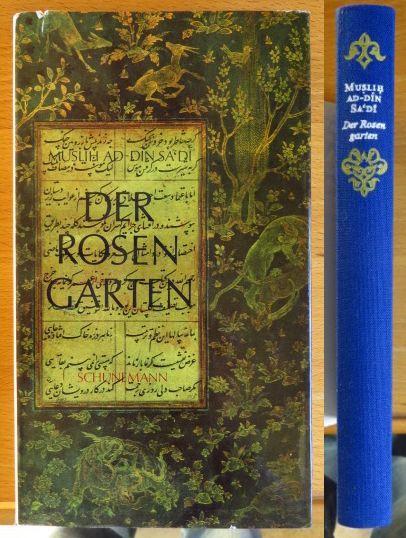 Der Rosengarten. Musli ad-din Sa