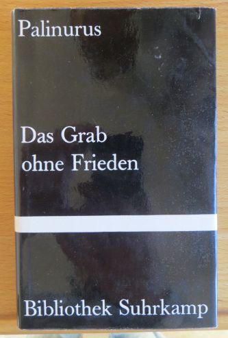 Das Grab ohne Frieden. Palinurus. [Aus d. Engl. Dt. von Leonharda Gescher], Bibliothek Suhrkamp ; Bd. 11 [2. Aufl.], 6. - 7. Tsd., Photomechan. Nachdr.