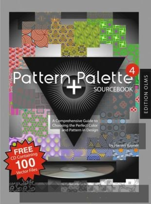 Harvey, Rayner: Pattern + Palette Sourcebook 4: A Comprehensive Guide to Choosing the Perfect Pattern and Color in Design. Autorisierte amerikanische Originalausgabe. ... Including a companion CD-ROM for PC/Mac Auflage: 1