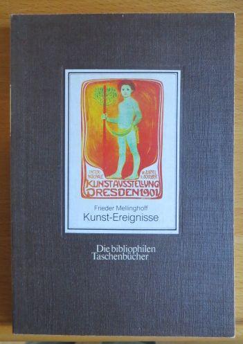 Kunst-Ereignisse : Plakate zu Kunst-Ausstellungen. hrsg. u. erl. von Frieder Mellinghoff, Die bibliophilen Taschenbücher ; 59