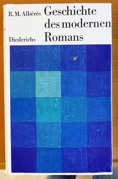 Geschichte des modernen Romans. R. M. Albérès. [Aus d. Franz. übers. u. bearb. von Karl August Horst]