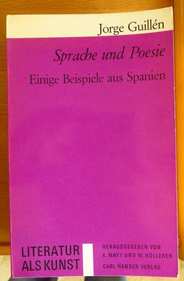 Sprache und Poesie : Einige Beispiele aus Spanien. Jorge Guillén. [Dt. von Rainer Specht], Literatur als Kunst