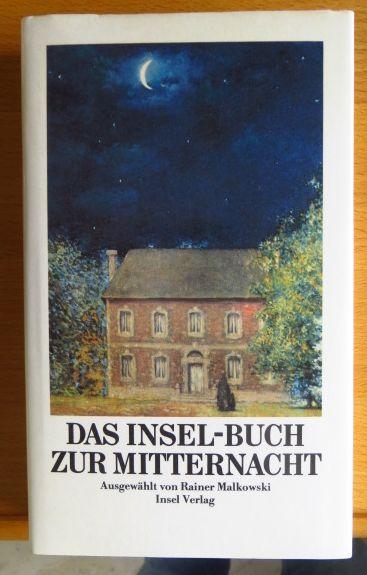 Malkowski, Rainer [Hrsg.]: Das Insel-Buch zur Mitternacht. ausgew. von Rainer Malkowski 1. Aufl.