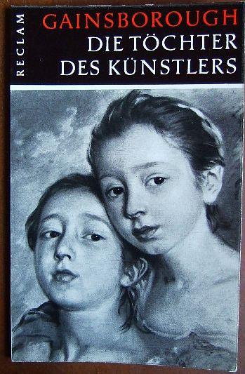 Gainsborough, Thomas: Die Töchter des Künstlers. : Einführung von Carl Georg Heise.Werkgraphien zur bildenden Kunst in Reclams Universal-Bibliothek - Nr. 30.
