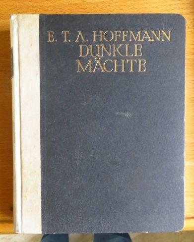 Hoffmann, E.T.A.: Dunkle Mächte.