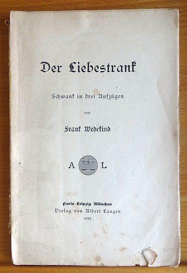 Der Liebestrank : Schwank in 3 Aufz. 1. Aufl.