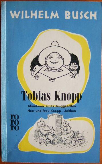 Tobias Knopp : Abenteuer e. Junggesellen rororo Taschenbuch ; Ausg. 256 Ungekürzte Ausg., [1. - 50. Tsd.]