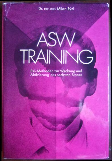 ASW-Training. Psi-Methoden zur Weckung und Aktivierung des sechsten Sinnes. 2. Aufl.