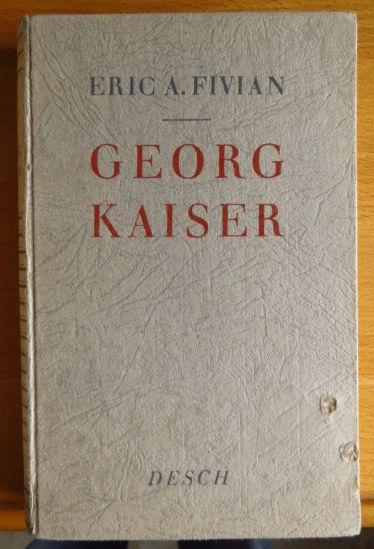 Georg Kaiser und seine Stellung im Expressionismus.