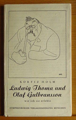 Ludwig Thoma und Olaf Gulbransson wie ich sie erlebte. Mit Ill.