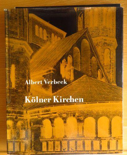 Kölner Kirchen. Die kirchliche Baukunst in Köln von den Anfängen bis zur Gegenwart.