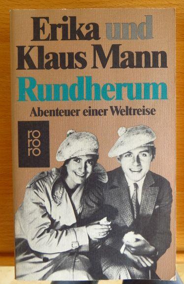 Rundherum : Abenteuer e. Weltreise. Erika und Klaus Mann, rororo ; 4951