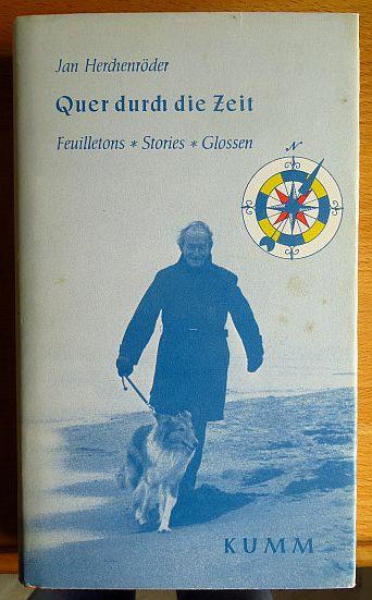 Quer durch die Zeit : Feuilletons, Stories, Glossen.
