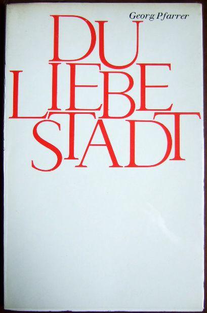 Pfarrer, Georg: Du liebe Stadt : Darmstädter Ansichten ; Gedichte. Zeichnungen von Peter Kröger.