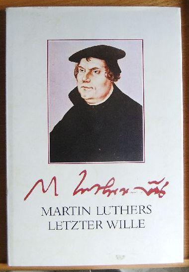 Luther - Fabiny, Tibor: Martin Luthers letzter Wille. Das Testament des Reformators und seine Geschichte.