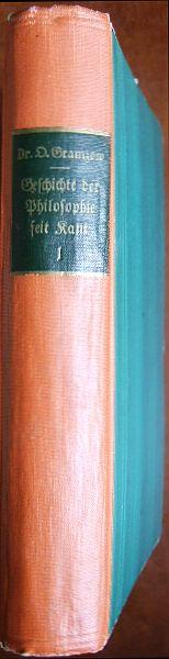 Von Kant bis Nietzsche : Leben u. Lehre der Denker in allgemeinverständl. Darst. Geschichte der Philosophie seit Kant. In zwei Bdn. Erster Band. 3. Aufl.