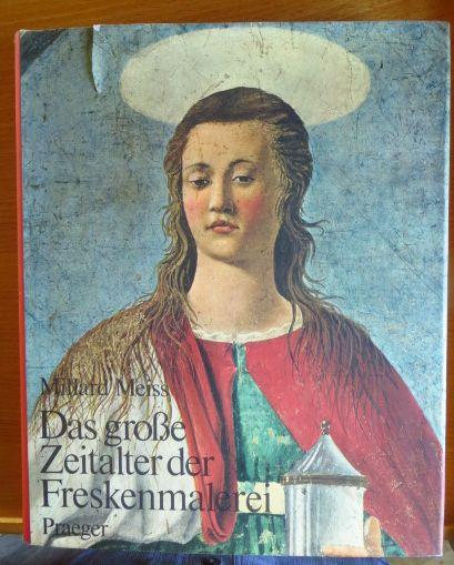 Das grosse Zeitalter der Freskenmalerei. [Aus d. Amerikan. von Werner Mittlmeier]