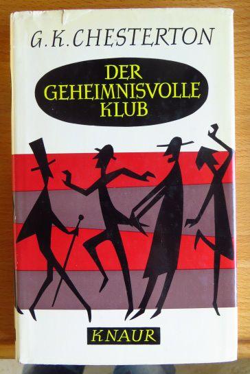 Der geheimnisvolle Klub. G. K. Chesterton. [Aus d. Engl. ins Dt. übertr. von Rudolf Nutt]