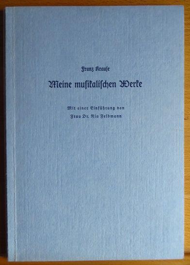 Meine musikalischen Werke Einführung und Werkverzeichnis; 1. und 2. Nachtrag