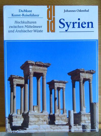 Syrien : Hochkulturen zwischen Mittelmeer und Arabischer Wüste - 5000 Jahre Geschichte im Spannungsfeld von Orient und Okzident. 7. Aufl.