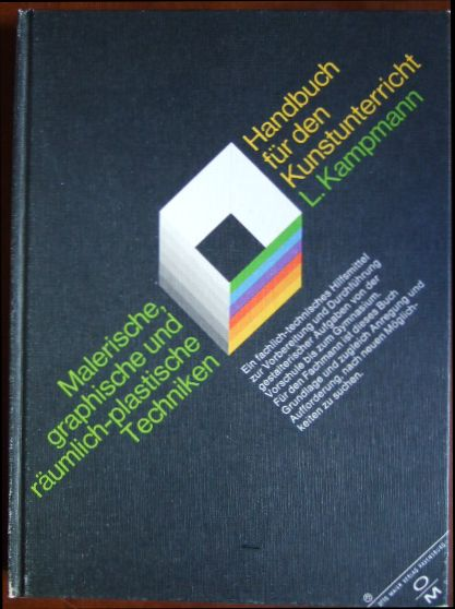 Malerische, graphische und räumlich-plastische Techniken : e. Handbuch für d. Kunstunterricht.