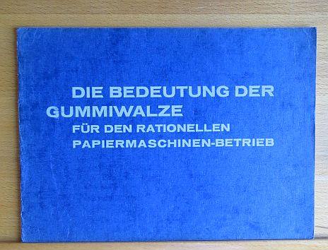 Die Bedeutung der Gummiwalze für den rationellen Papiermaschinen-Betrieb [Vortrag: Darmstadt 1929]