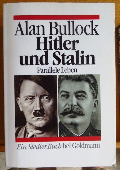 Bullock, Alan: Hitler und Stalin : parallele Leben. Aus dem Engl. übertr. von Helmut Ettinger und Karl Heinz Siber Genehmigte Taschenbuchausg.
